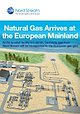 Natural Gas Arrives at the European Mainland